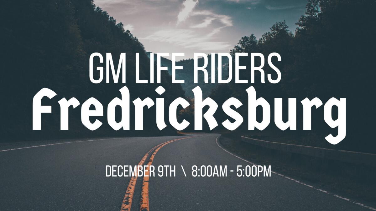 GM LIFE Riders - Fredricksburg