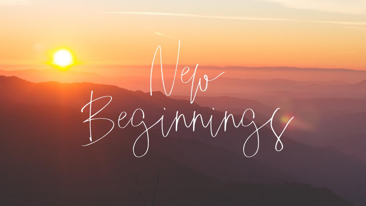 New Beginnnings