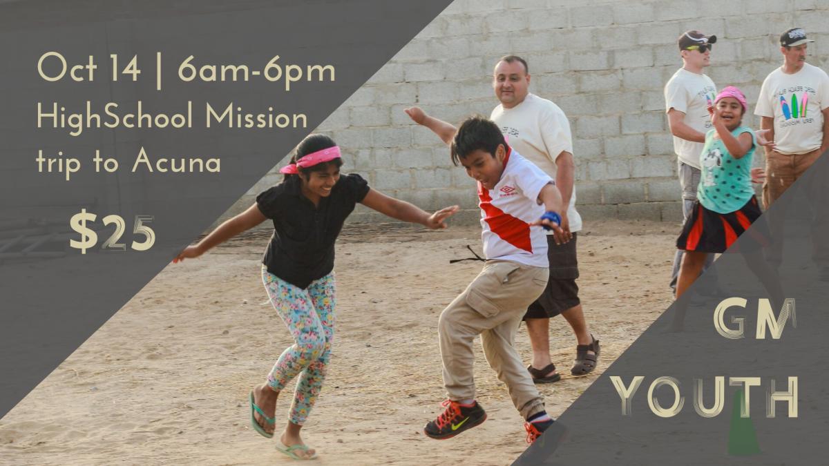 GM Youth - Acuna Mission Trip