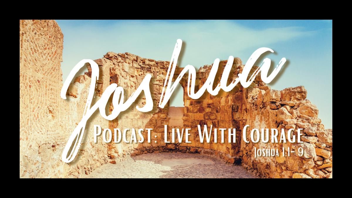 Joshua 1:1-9   Leadership Podcast