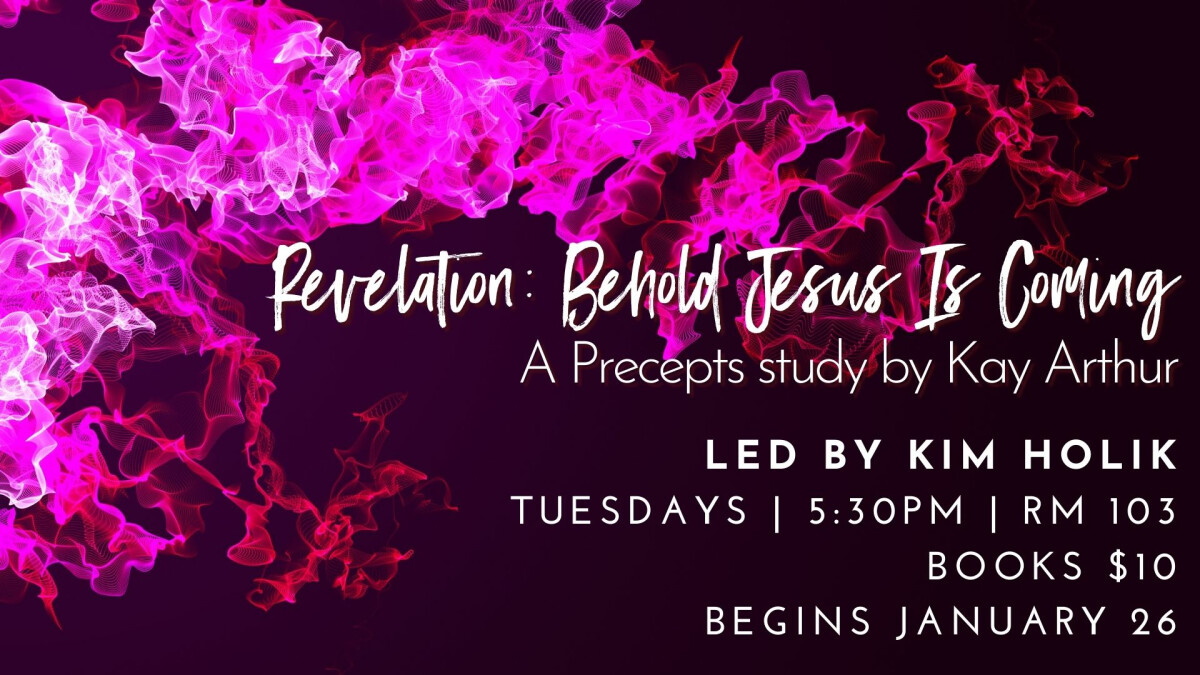 "GM Women - ""Revelation/Behold Jesus is Coming"" Precepts Bible Study"
