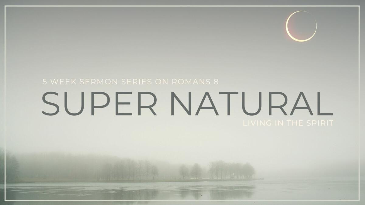 Super Natural: Sermon Series