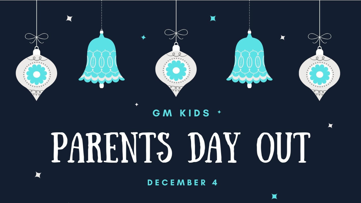 GM Kids -  Parents' Day Out